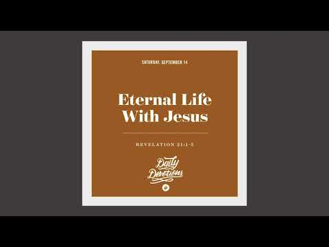 Eternal Life With Jesus - Daily Devotion