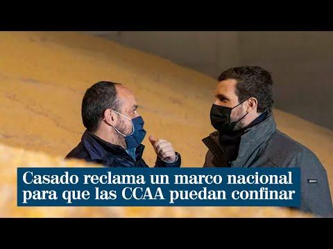 Pablo Casado reclama un «marco nacional» urgente para que las CCAA que lo necesiten puedan confinar