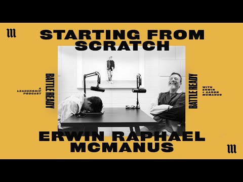 STARTING FROM SCRATCH: ERWIN RAPHAEL MCMANUS  Battle Ready - S03E29
