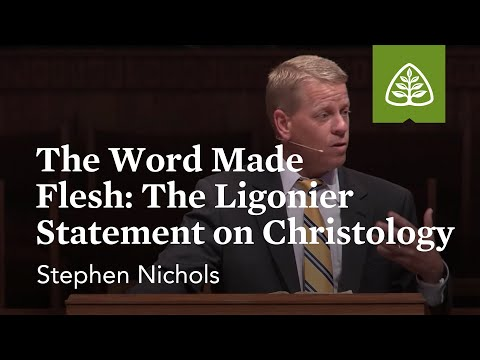 The Word Made Flesh: The Ligonier Statement on Christology