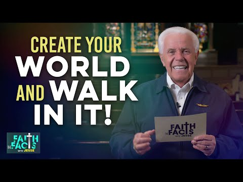 Faith the Facts: Create Your World And Walk In It!  Jesse Duplantis