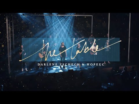 Darlene Zschech & HopeUC - The Table (Official Live Video)
