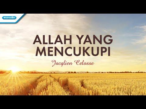 Allah Yang Mencukupi - Jacqlien Celosse (with lyric)