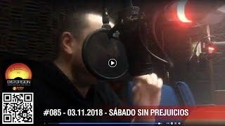 """""""Sábados sin prejuicios en Distorsión"""" #085 sáb 03.11.2018"""