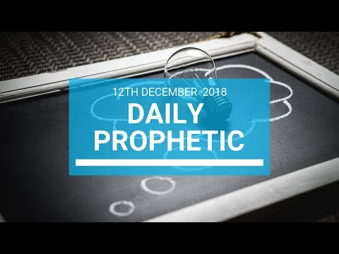 Daily prophetic 12 December 2018