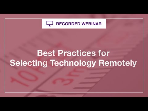 Webinar: Best Practices for Selecting Technology Remotely
