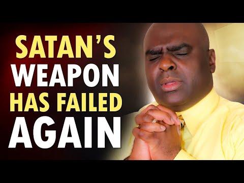 Satan's Weapon Has Failed Again