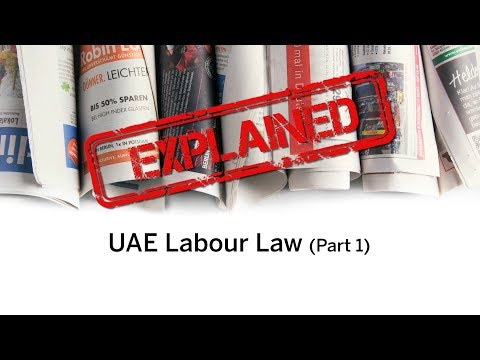 Explained : UAE's Labour Law - work hours and wage protection