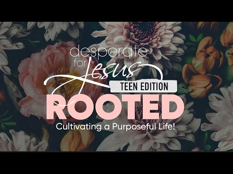 Desperate for Jesus 2020 - Rooted - Teen Edition