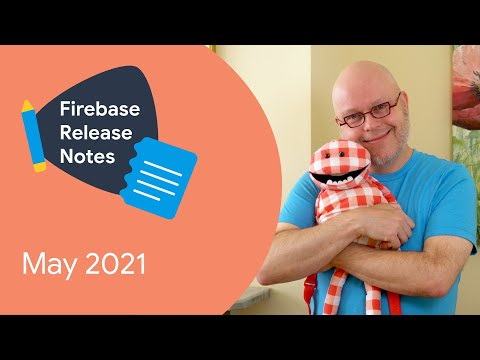 Firebase Release Notes: May '21 - Google I/O, Realtime DB in Asia, faster custom domains, and more!