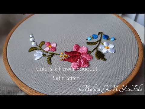 Cute bouquet of silk flowers   Satin Stitch   Hand Embroidery
