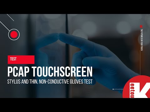 PCAP touchscreen: stylus and thin, non-conductive glove test