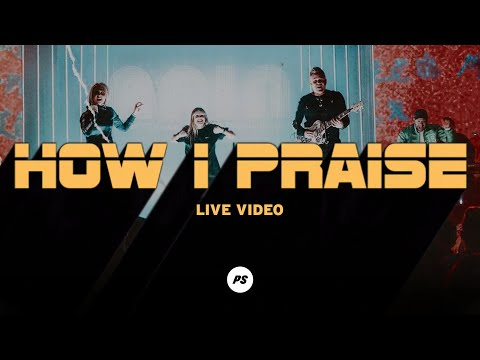 How I Praise  Glory Pt One  Planetshakers Official Music Video