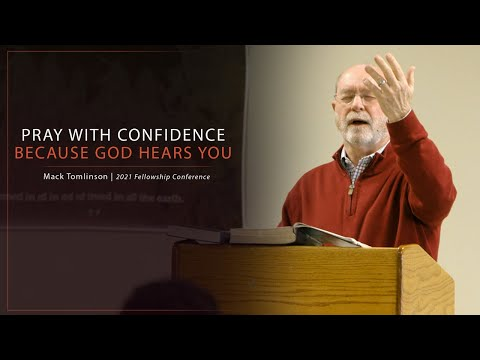 Pray With Confidence Because God Hears You - Mack Tomlinson
