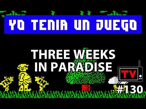 Yo Tenía Un Juego TV #130 - Three Weeks In Paradise (ZX Spectrum)