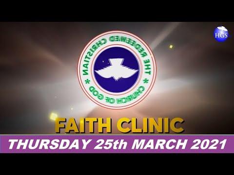RCCG MARCH 25th 2021 FAITH CLINIC