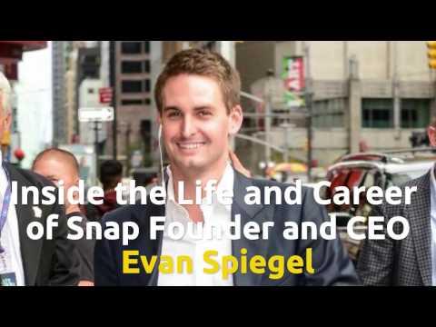 How Snap Founder Evan Spiegel Built His $4 Billion Fortune