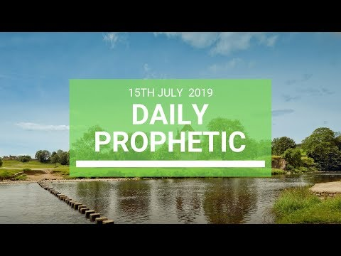 Daily Prophetic 15 July Word 7