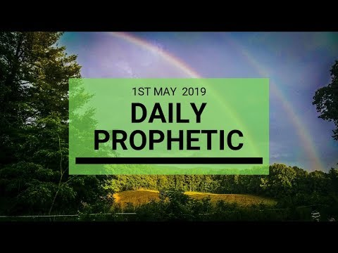 Daily Prophetic message 1 May 2019