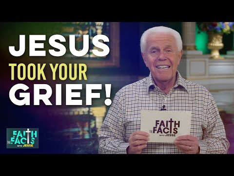 Faith the Facts: Jesus Took Your Grief!  Jesse Duplantis