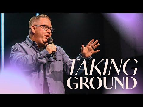 Taking Ground  Pastor Mitch Rose  Hope City