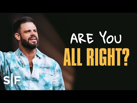 Are You All Right?  Steven Furtick