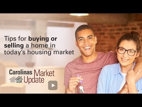 Carolinas Market Update - Tips for buying or selling a home in today's housing market
