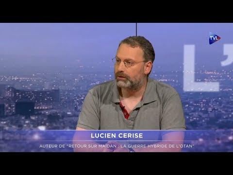 Nouvel Ordre Mondial - Lucien Cerise sur TV Libertés : Retour sur Maïdan, la guerre hybride de l'OTAN