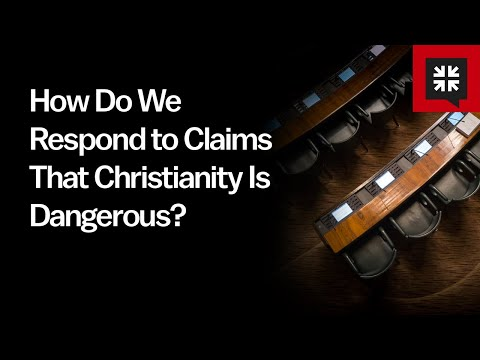 How Do We Respond to Claims That Christianity Is Dangerous? // Ask Pastor John