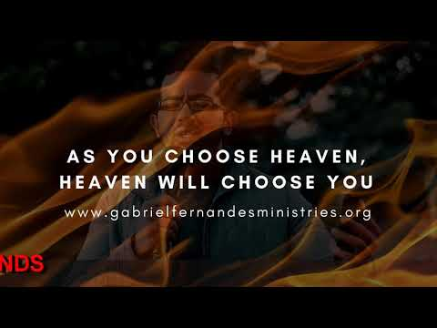 AS YOU CHOOSE HEAVEN, HEAVEN WILL CHOOSE YOU, Daily Promise and Prayers with Ev Gabriel Fernandes