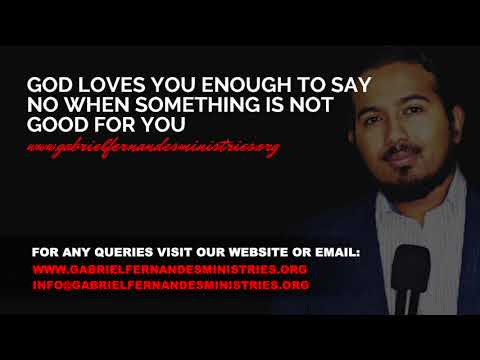 GOD LOVES YOU ENOUGH TO  SAY NO WHEN SOMETHING IS NOT GOOD FOR YOU, TRUST HIM! - MESSAGE AND PRAYER