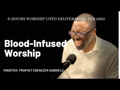 Blood-Infused Soaking Prophetic Worship  Worship Unto Deliverance  February 2020