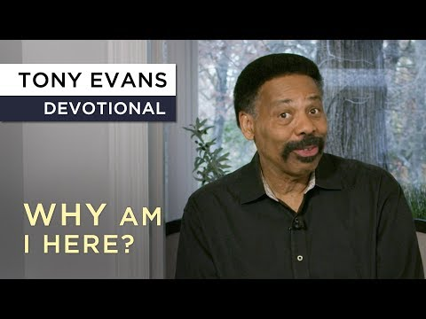 Why In The World Am I Here?  Devotional by Tony Evans