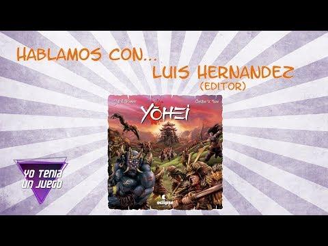 Yohei - Hablamos con Luis Hernández - Yo Tenía Un Juego De Mesa #53