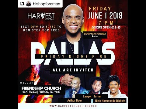 Friday Night Fire Dallas - June 1, 2018 - Bishop Kevin Foreman
