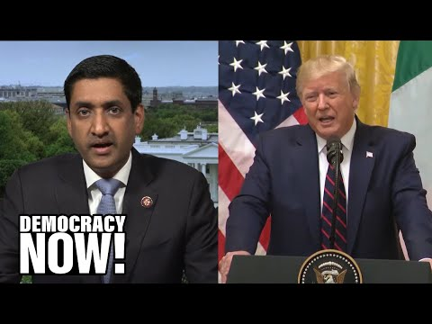 Rep. Ro Khanna: Does Trump care about non-American lives?