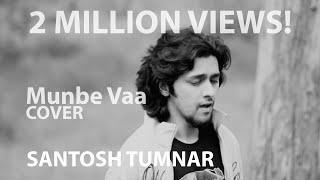 Munbe Vaa(Cover) - Santosh Tumnar - santoshtumnar , Pop