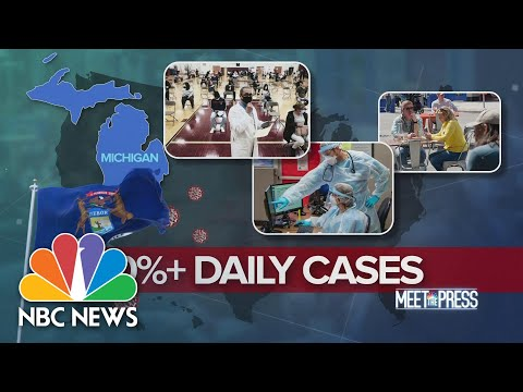 Michigan Infections Spike, Unfilled Vaccine Appointments Rise | Meet The Press | NBC News