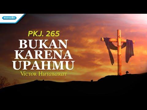 Victor Hutabarat - PKJ-265 Bukan Karena Upahmu - (with lyric)