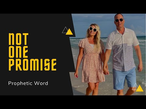 Prophetic Word - Not One Promise (Must Watch)