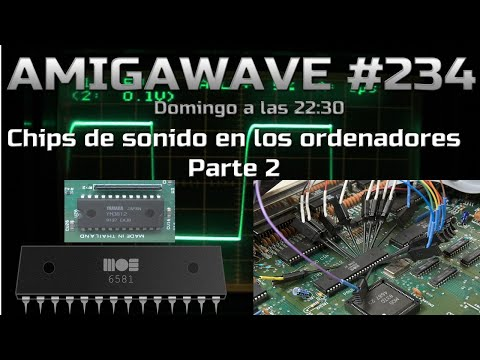 AmigaWave #234 - Noticias y Chips de sonido en los ordenadores (parte 2)
