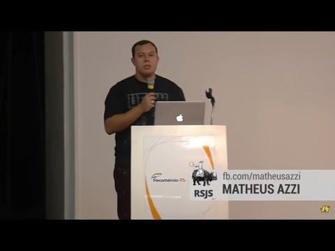 Matheus Azzi - Front-End That Scales - RSJS 2017