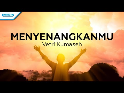 MenyenangkanMu - Vetri Kumaseh (with lyric)
