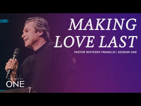 Making Love Last  Pastor Jentezen Franklin  The Best of One Marriage