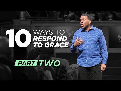 10 Ways to Respond to Grace Part 2  Creflo Dollar