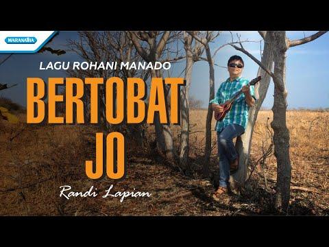 Bertobat Jo - Lagu Rohani Manado - Randi Lapian (with lyric)