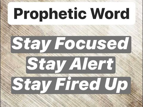 Stay Focused - Stay Alert - Stay Fired Up