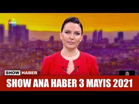 Show Ana Haber 3 Mayıs 2021