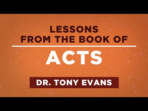 5 Lessons from the Book of Acts - Tony Evans