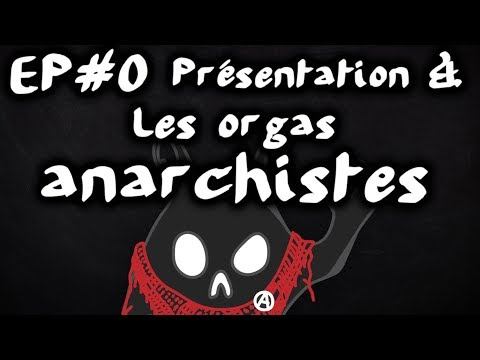 Présentation & les orgas anarchistes #EspritDeParti 0